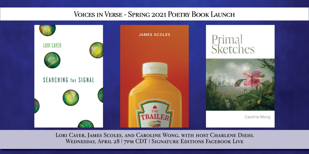 Join Lori Cayer, James Scoles, and Caroline Wong with host Charlene Diehl, for the Voices in Verse: Spring 2021 Poetry Book Launch.